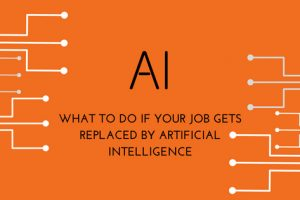 What to do if your job gets replaced by AI