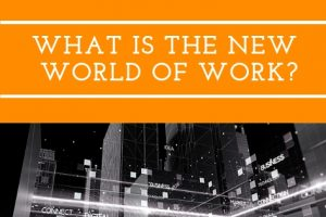 What is the new world of work